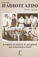 Livro A Era do RadioTeatro - Autor: Roberto Salvador